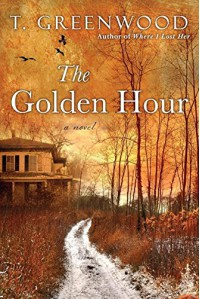 The Golden Hour - T. Greenwood