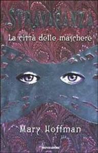 Stravaganza: La città delle maschere - Mary Hoffman