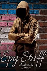 Spy Stuff - Matthew J. Metzger