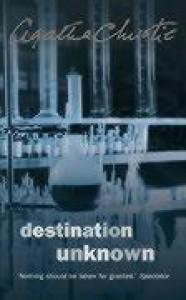 Destination Unknown/The Hollow  - Agatha Christie