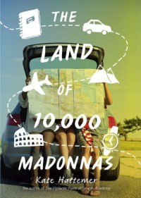 The Land of 10,000 Madonnas - Kate Hattemer