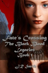 Fate's Crossing (The Black Blood Legacies) (Volume 1) - J R Smith, Amanda Marie