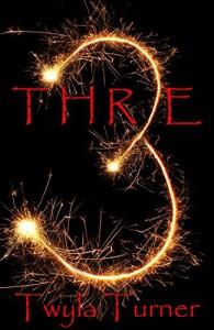 Three - Twyla Turner