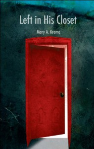 Left in His Closet - Mary Krome