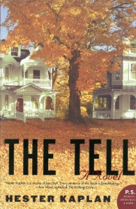The Tell: A Novel (P.S.) - Hester Kaplan