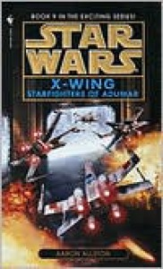 Star Wars X-Wing #9: Starfighters of Adumar - Aaron Allston