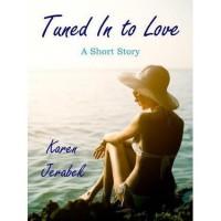 Tuned In to Love - Karen Jerabek