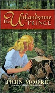 The Unhandsome Prince - John  Moore