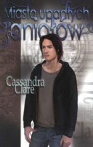 Miasto upadłych aniołów (Dary anioła, #4) - Anna Reszka, Cassandra Clare