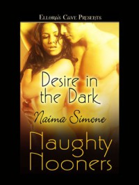 Desire in the Dark - Naima Simone