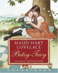 Betsy-Tacy  - Maud Hart Lovelace, Sutton Foster