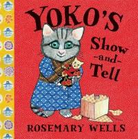 Yoko's Show-and-Tell - Rosemary Wells
