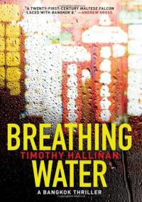 Breathing Water: A Bangkok Thriller - Timothy Hallinan