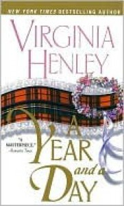 A Year and a Day a Year and a Day - Virginia Henley