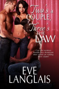 Two's A Couple, Three's The Law -   Eve Langlais