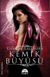 Kemik Büyüsü (Otherworld / Sisters of the Moon #7) - Yasmine Galenorn