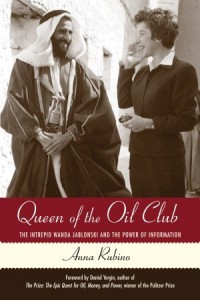 Queen of the Oil Club: The Intrepid Wanda Jablonski and the Power of Information - Anna Rubino