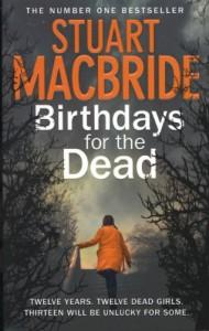 Birthdays for the Dead - Stuart MacBride