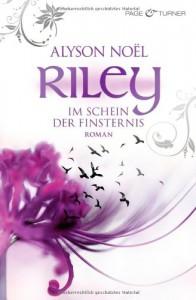 Riley - Im Schein der Finsternis  - Alyson Noel, Ulrike Laszlo