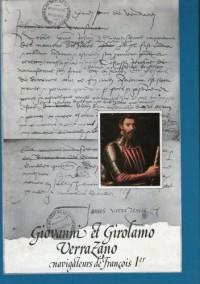 Giovanni et Girolamo Verrazano, navigateurs de François Ier - Michel Mollat du Jourdin, Jacques Habert