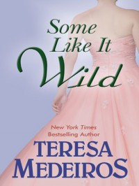 Some Like It Wild (Thorndike Romance) - Teresa Medeiros