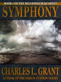 Symphony (The Millennium Quartet) - Charles L. Grant