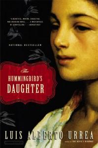 The Hummingbird's Daughter - Luis Alberto Urrea