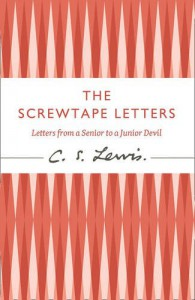 The Screwtape Letters: Letters from a Senior to a Junior Devil - C.S. Lewis
