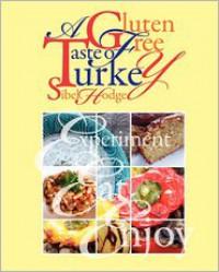 A Gluten Free Taste of Turkey - Sibel Hodge