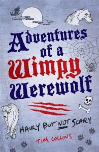 Adventures of a Wimpy Werewolf: Hairy But Not Scary - Tim    Collins