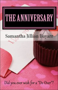 The Anniversary - Samantha Jillian Bayarr