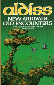 New Arrivals, Old Encounters - Brian W. Aldiss