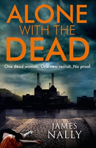 Alone with the Dead: A PC Donal Lynch Thriller - James Nally