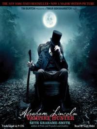 Abraham Lincoln: Vampire Hunter (Audio) - Seth Grahame-Smith, Scott Holst