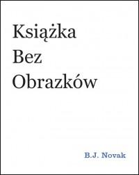 Książka bez obrazków - Michał Rusinek, Benjamin Joseph Novak
