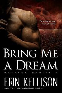 Bring Me A Dream: Reveler Series 5 - Erin Kellison