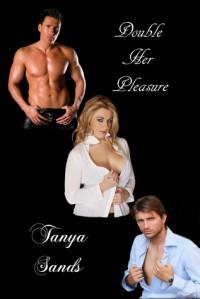 Double Her Pleasure - Tanya Sands