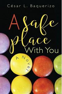 A Safe Place With You - César L. Baquerizo, Rachel Edgell