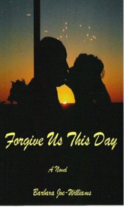Forgive Us This Day - Barbara Joe Williams