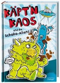 Käpt'n Kaos und die Schoko-Aliens: Band 1 - Thomas Klischke, Andreas Schuster