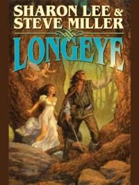 Longeye (The Fey Duology Book 2) - Steve Miller, Sharon Lee
