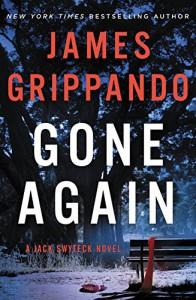 Gone Again: A Jack Swyteck Novel - James Grippando