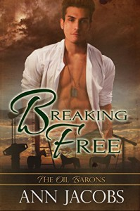 Breaking Free (The Oil Barons Book 6) - Ann Jacobs