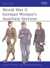 World War II German Women's Auxiliary Services - Gordon Williamson