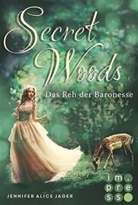 Secret Woods, Band 1: Das Reh der Baronesse - Jennifer Alice Jager