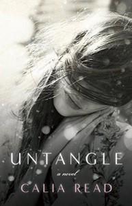 Untangle: A Novel - Calia Read
