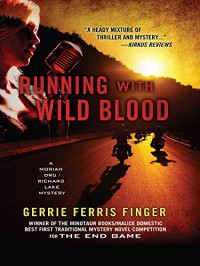 RUNNING WITH WILD BLOOD (A Moriah Dru / Richard Lakeland Mystery) - Gerrie Ferris Finger