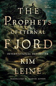 Prophets of Eternal Fjord: A Novel - Kim Leine, Martin Aitken