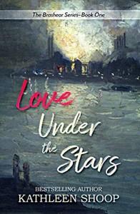 Love Under the Stars (The Brashear Series Book 1) - Kathleen Shoop