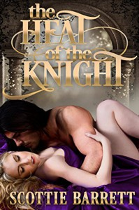 The Heat of the Knight - Scottie Barrett
